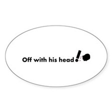Off with his head ! Decal