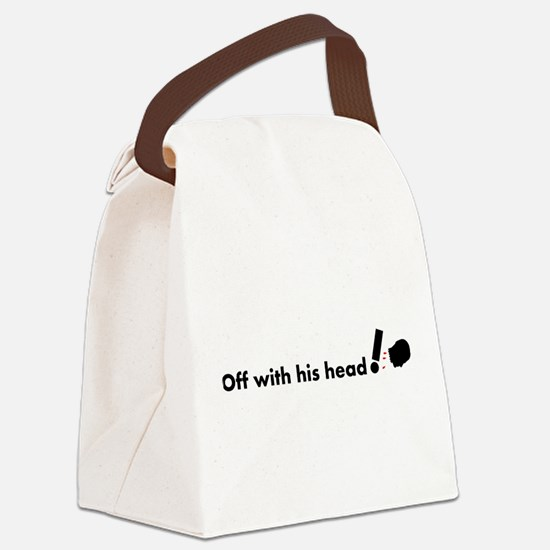 Off with his head ! Canvas Lunch Bag