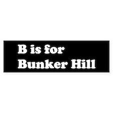 B is for Bunker Hill Bumper Bumper Sticker