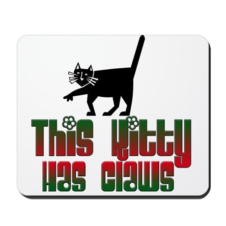 This Kitty Has claws Mousepad