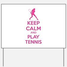 Keep calm and play tennis Yard Sign