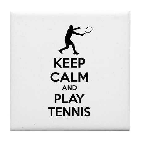 Keep calm and play tennis Tile Coaster
