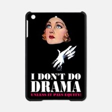 I DON'T DO DRAMA iPad Mini Case