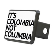 IT'S COLOMBIA NOT COLUMBIA Hitch Cover