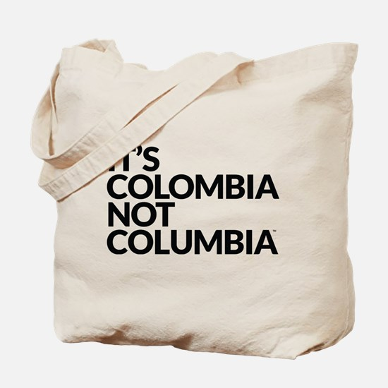 IT'S COLOMBIA NOT COLUMBIA Tote Bag