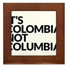IT'S COLOMBIA NOT COLUMBIA Framed Tile
