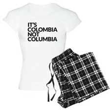 IT'S COLOMBIA NOT COLUMBIA Pajamas
