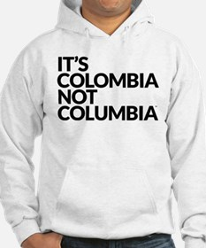 IT'S COLOMBIA NOT COLUMBIA Hoodie