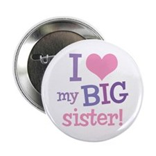 Love My Big Sister Button