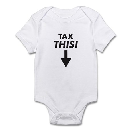 Tax THIS! Infant Bodysuit
