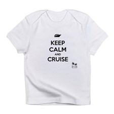Keep Calm and Cruise Infant T-Shirt