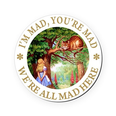 ALICE CAT IM MAD YOURE MAD_GOLD copy.png Round Coa