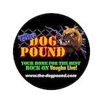"""The Dog Pound 3.5"""" Button"""