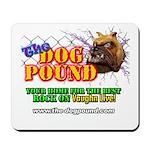 The Dog Pound Mousepad