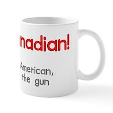 I am Canadian Coffee Mug