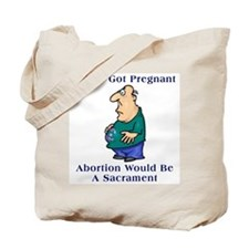 If Men Got Pregnant Tote Bag