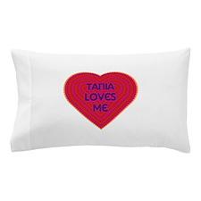 Tania Loves Me Pillow Case