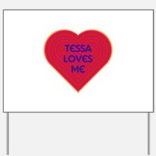Tessa Loves Me Yard Sign