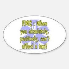 EMS - Can't Afford a Taxi! Oval Decal