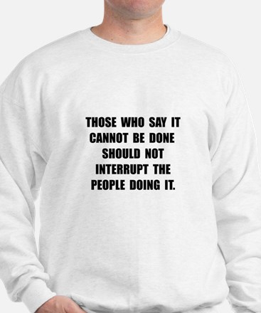 Can Be Done Sweatshirt