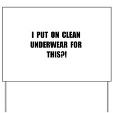 Clean Underwear Yard Sign