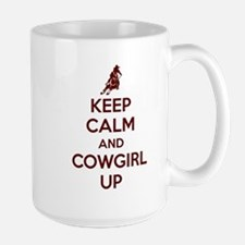 Keep Calm And Cowgirl Up Mug