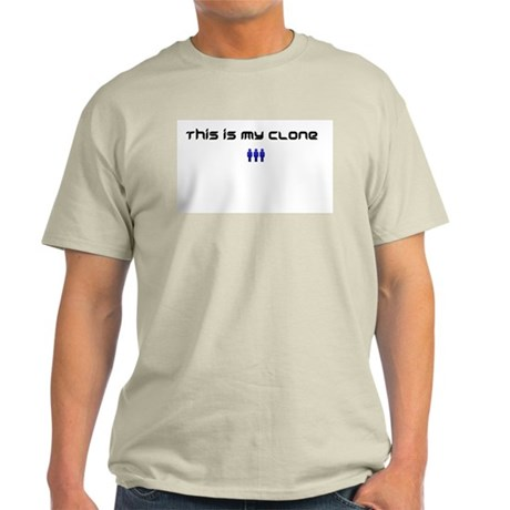 """""""This is my clone"""" T-Shirt"""