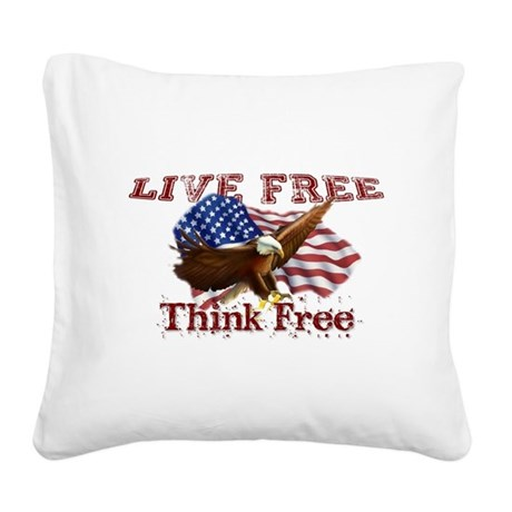Live Free, Think Free Square Canvas Pillow