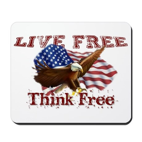 Live Free, Think Free Mousepad