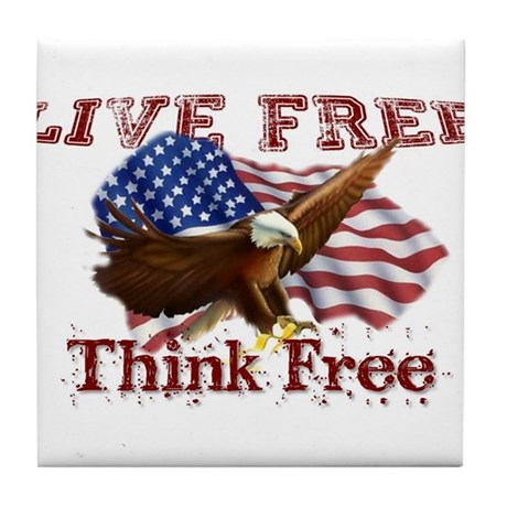 Live Free, Think Free Tile Coaster