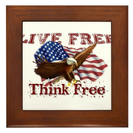 Live Free, Think Free Framed Tile
