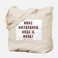 What Difference Does it Make? Tote Bag