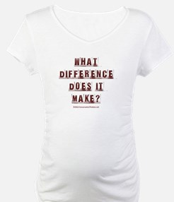What Difference Does it Make? Shirt