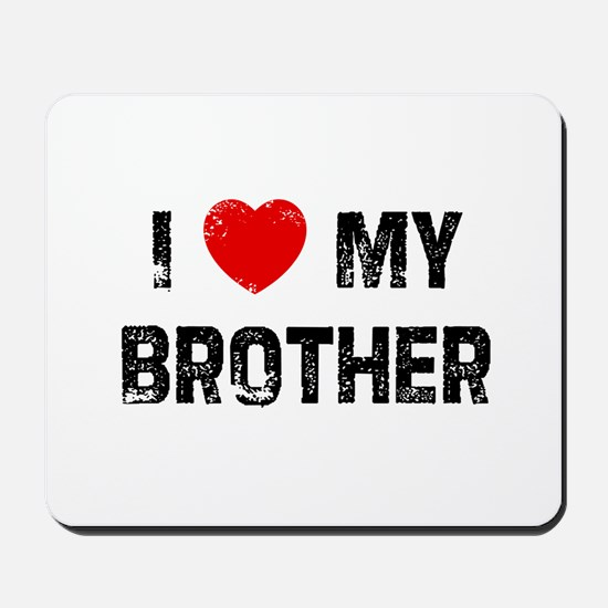 I * My Brother Mousepad