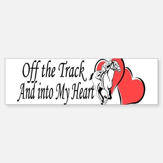 Off The Track and Into My Heart Bumper Bumper Bumper Sticker