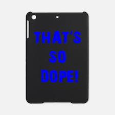 Thats So Dope Current iPad Mini Case
