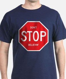 (Dont) STOP (Believin) T-Shirt