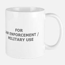FOR LAW ENFORCEMENT / MILITARY USE Mug