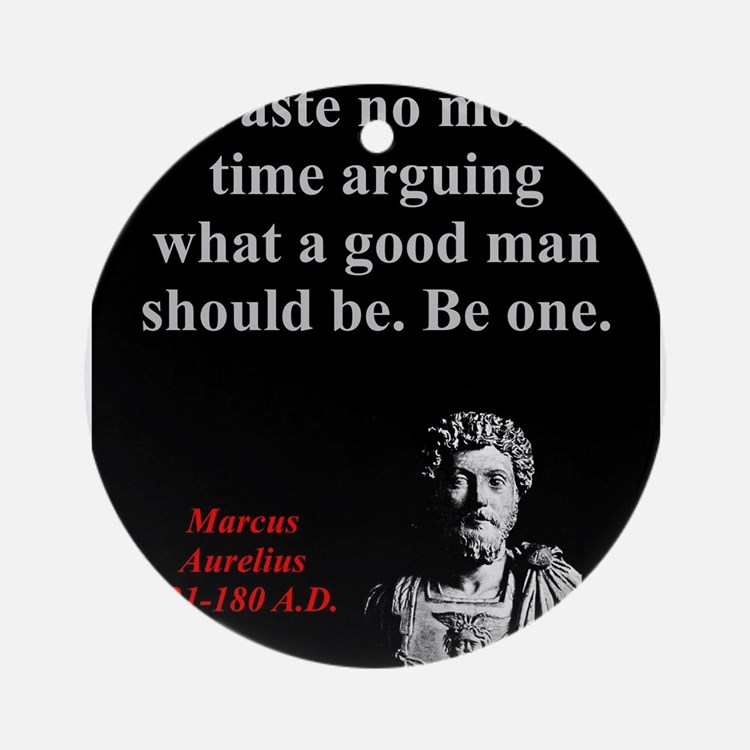 Waste No More Time - Marcus Aurelius Round Ornamen