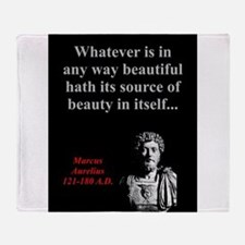Whatever Is In Any Way - Marcus Aurelius Throw Bla
