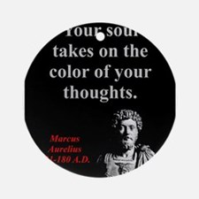 Your Soul Takes On The Color - Marcus Aurelius Rou