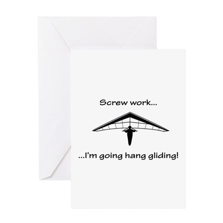 Screw Work...Going Hang Gliding Greeting Card