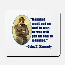 JFK Anti War Quotation Mousepad