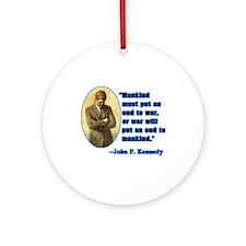 JFK Anti War Quotation Ornament (Round)
