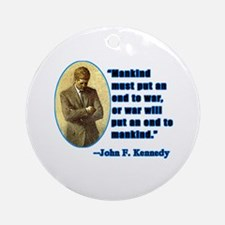 JFK Anti War Quotation Ornament (Round)