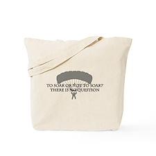 To Soar or Not To Soar (skydiving) Tote Bag