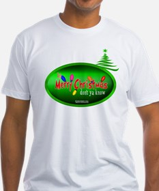 """It's Merry Christmas """"Don't Ya Know Shirt"""
