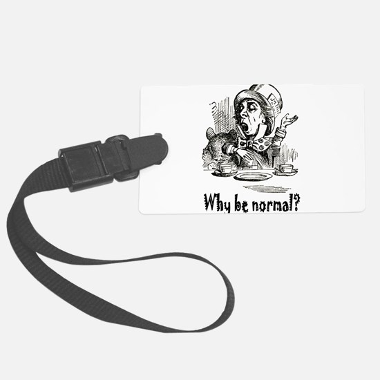 ALICE_Why be normal.png Large Luggage Tag