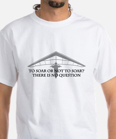 To Soar or Not To Soar-hang gliding Shirt