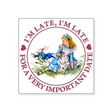 Alice I'm late_MARAJA_RED copy.png Square Sticker